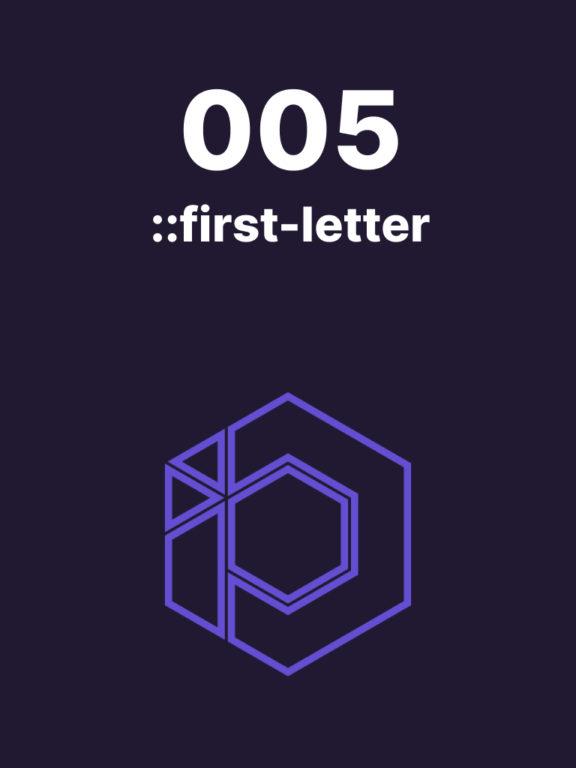 005 – Le pseudo-élément CSS ::first-letter