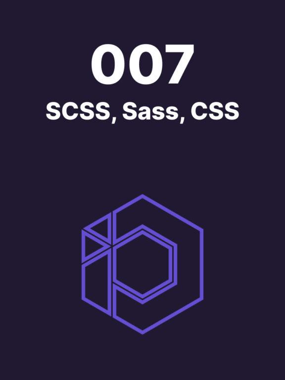 007 – Différence en CSS, SCSS et SASS en bref