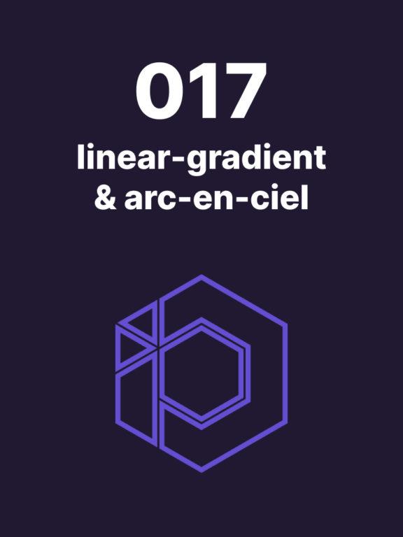 017 – Un arc en ciel avec la propriété linear-gradient