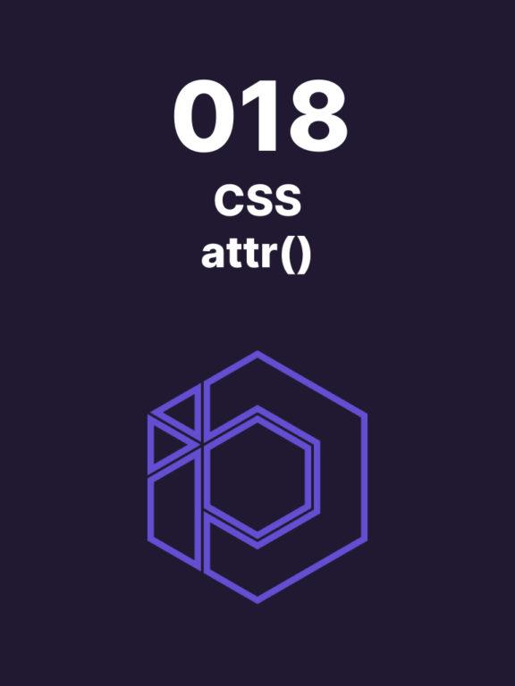 018 – La fonction attr() en CSS